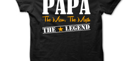Papa 272x125 - PaPa, Grandpa The Man The Myth The Legend T shirt